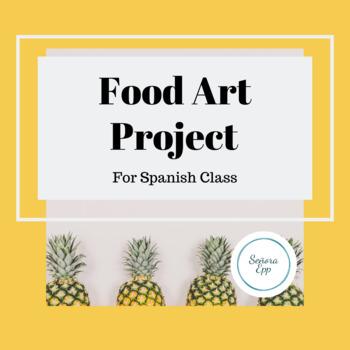 Spanish Class Food Art Project & Rubric