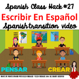 027 Spanish Class Hack to 90% TL and Improved Classroom Management:  Escribir