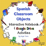 Spanish Classroom Objects Interactive Notebook & Google Drive Activities