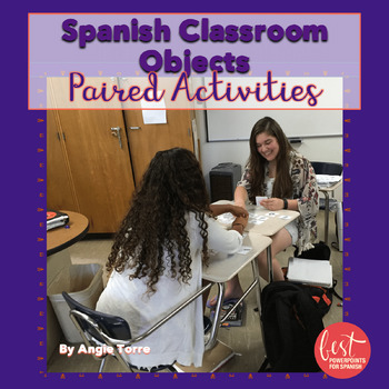 Spanish Classroom Objects Listening and Speaking Paired Activities