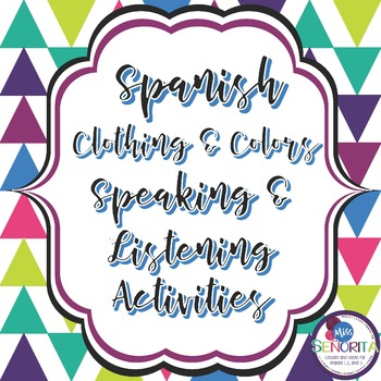 Spanish Clothing & Colors Speaking & Listening Activities