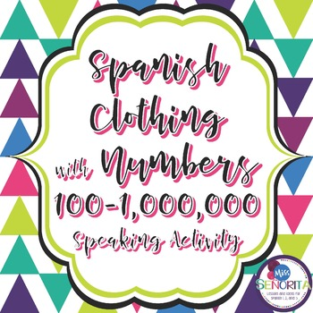 Spanish Clothing & Cuesta with Numbers 100-1,000,000 Speaking Activity