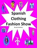 Spanish Clothing Fashion Show - La Ropa - Desfile de Moda