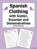 Spanish Clothing With Gustar, Encantar and Demonstrative Adjectives