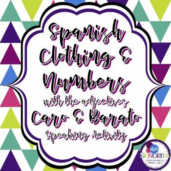 Spanish Clothing with Numbers, Caro and Barato Speaking Activity