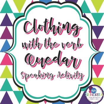 Spanish Clothing with Quedar Speaking Activity