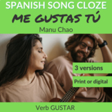 Spanish Cloze Song Manu Chao - Me Gustas Tú, GUSTAR verb practice w/ Answer Key