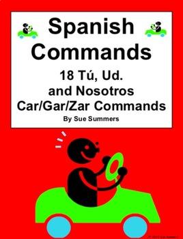 Spanish Commands Chart - 18 Yo, Ud., and Nosotros -CAR/-GAR/-ZAR Verbs Commands
