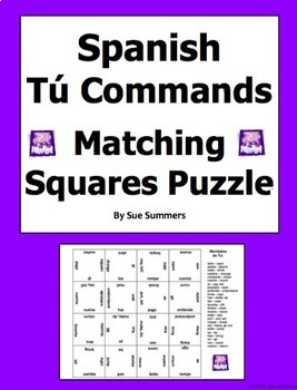 Spanish Commands Tú Regular and Irregular 4 x 4 Matching Squares Puzzle