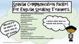 Spanish Communication Packet for English Speaking Teachers