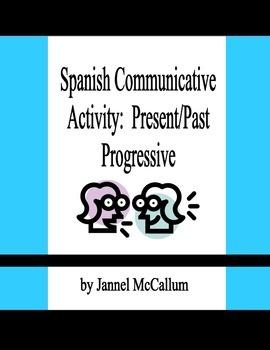 Spanish Communicative Activity:  Present/Past Progressive