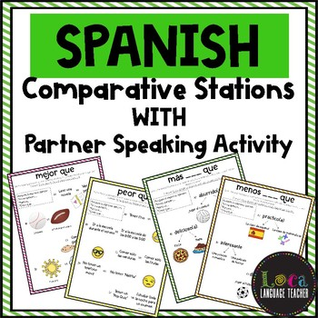 Spanish Comparatives Stations WITH Speaking Activity