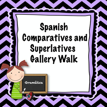 Spanish Comparatives and Superlatives Gallery Walk