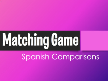 Spanish Comparisons Matching Game