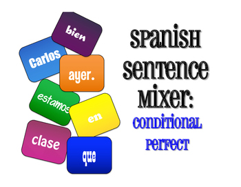 Spanish Conditional Perfect Sentence Mixer