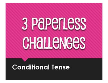 Spanish Conditional Tense Paperless Challenges