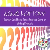 Spanish Conditional Tense Practice (Game or Writing Prompts)