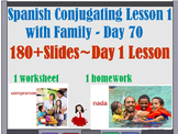 Spanish Conjugating Lesson 1 with Family - Day 70