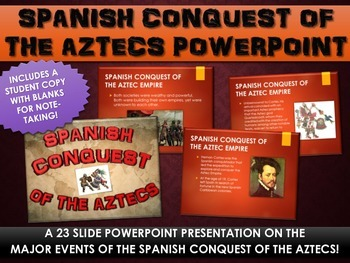 Spanish Conquest of the Aztec Empire - PowerPoint with Student Copy! (23 Slides)