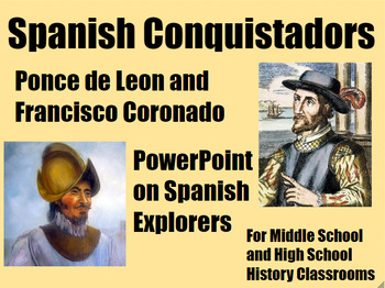 Spanish Conquistadors Ponce de Leon & Coronado PowerPoint Middle and High School