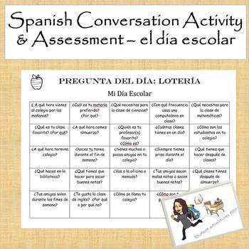 Spanish Conversation Activity & Assessment: mi dia escolar