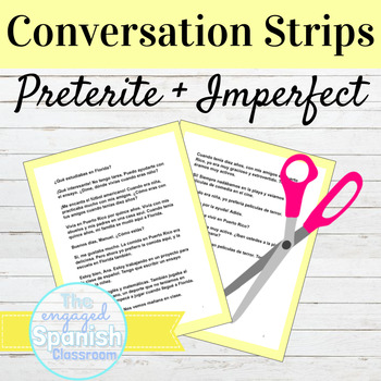 Spanish Preterite and Imperfect Conversation Strips
