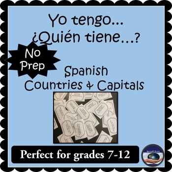 I Have - Who Has - Spanish Countries and Capitals Activity