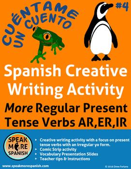 Spanish Creative Writing Regular Verbs #2. Verbos Regulare del Presente AR,ER,IR