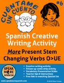 Spanish Creative Writing #6 * Escribir * MORE Present Stem