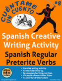 Spanish Creative Writing for Regular Preterite Verbs. El Pretérito Regular