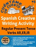 Spanish Creative Writing with Regular Present Verbs.   Verbos Regulares Presente