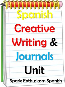 Spanish Creative Writing and Journal Unit