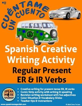 Spanish Creative Writing for Regular Present ER and IR Verbs. Verbos en Español