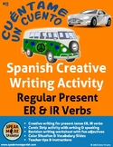 Spanish Creative Writing for Regular Present ER and IR Verbs. Escritura Creativa