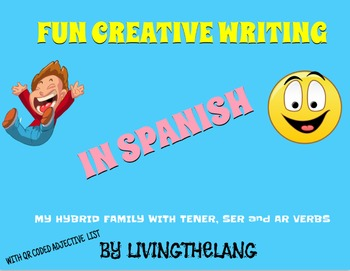 Spanish Creative Writing with Ser,Tener, Ar verbs and crea