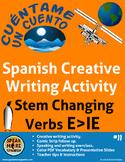 Spanish Creative Writing with Stem Changing Verbs E>IE.  Verbos Presente Español