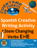 Spanish Creative Writing with Stem Changing Verbs E>IE.  V