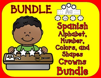 Spanish Crowns Bundle:  Spanish Alphabet, Numbers, Shapes, and Colors Crowns