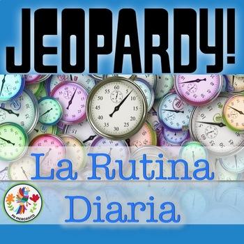 Spanish Daily Routine Jeopardy Game - La rutina diaria