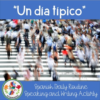 Spanish Daily Routine:  Rutina Diaria, Conversation and Writing Activity
