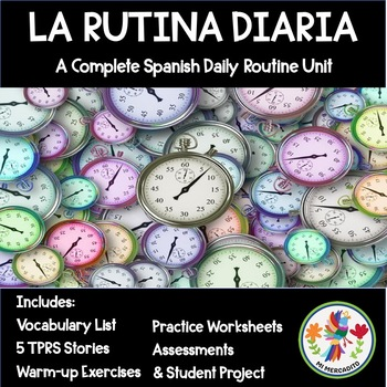 Spanish Daily Routine Unit Packet with TPRS Stories