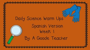 Spanish Daily Science Warm Up (Bell Ringers) Week 1