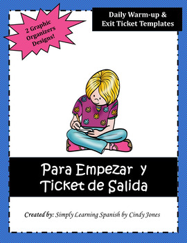 "Spanish ""Para Empezar"" & ""Ticket de Salida"" (*2 Graphic Organizers Designs)"