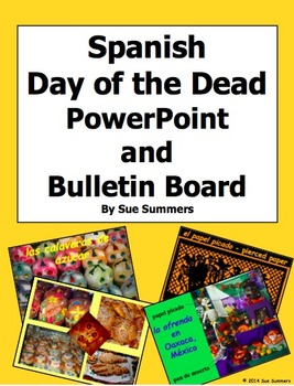 Spanish Day of the Dead Presentation and Bulletin Board Signs - 84 slides