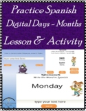 Spanish Days - Months  Lesson & Practice - Digital- With R