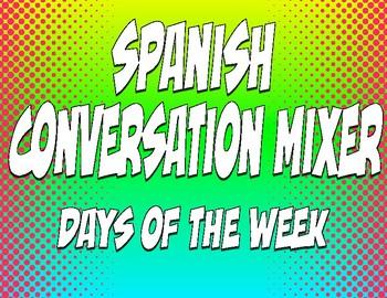 Spanish Days of the Week Conversation Mixer