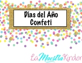 Spanish Days of the Year- Dias del Año Confetti Theme