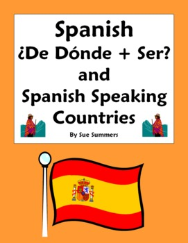 Spanish De Donde + Ser & Spanish Countries -10 Questions & Responses
