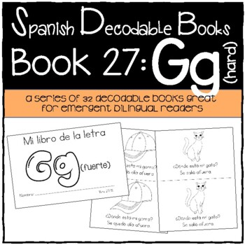 Spanish Decodable Books {Libros decodificables del alfabeto}- Book 27: Gg fuerte