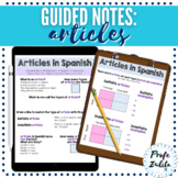 Spanish Definite and Indefinite Articles Guided Notes